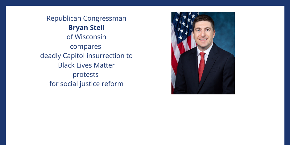 Rep. Bryan Steil compares deadly Capitol insurrection to Black Lives Matter protests for social justice