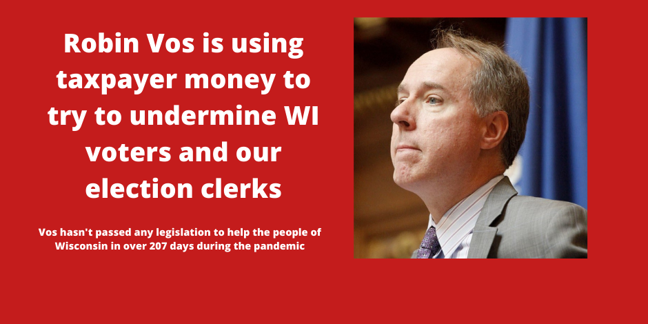 Robin Vos is using taxpayer money to investigate Joe Biden's win in Wisconsin